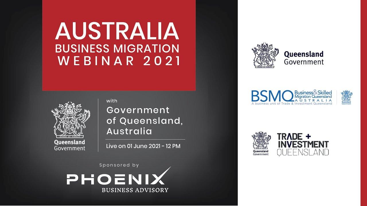 Australia Business Migration Webinar by Government of Queensland & Phoenix Business Advisory